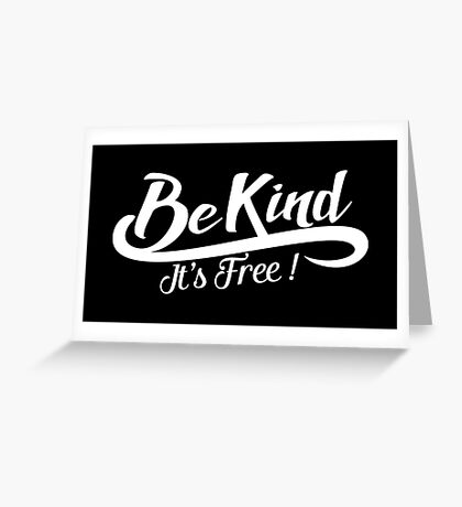 be kind it's free Greeting Card