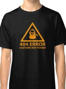 404 Error : Costume Not Found Classic T-Shirt
