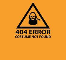 404 Error : Costume Not Found Unisex T-Shirt