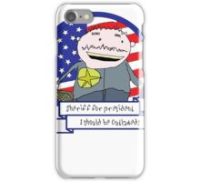 I Should Be Outlawed! iPhone Case/Skin