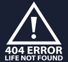 404 Error : Life Not Found by DesignFactoryD