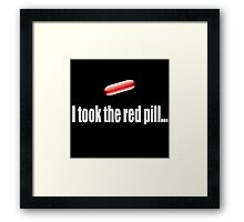 I Took The Red Pill - The Matrix Framed Print