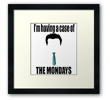 I'm Having A Case Of The Mondays - Office Space Framed Print