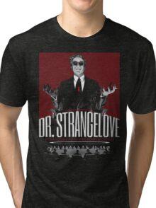 Dr. Strangelove Tri-blend T-Shirt