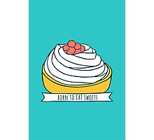 Born to eat sweets Photographic Print