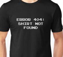 404 Error : Shirt Not Found Unisex T-Shirt