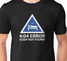 4:04 Error Sleep Not Found Unisex T-Shirt