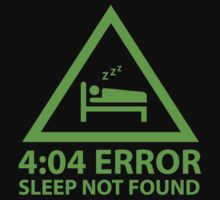 4:04 Error Sleep Not Found by DesignFactoryD