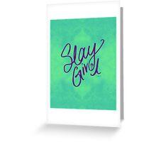 Slay Girl Greeting Card