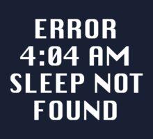4:04 Error Sleep Not Found by DesignFactoryD