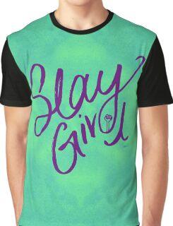Slay Girl Graphic T-Shirt