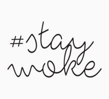 #StayWoke Stay Woke  Kids Tee