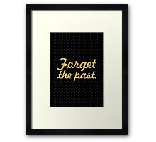 "Forget the past... ""Nelson Mandela"" Inspirational Quote Framed Print"