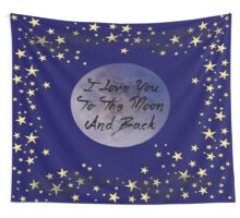 I Love You To The Moon & Back Wall Tapestry