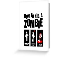How To Kill A Zombie Greeting Card