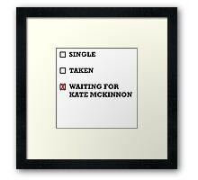 Waiting for Kate McKinnon Framed Print