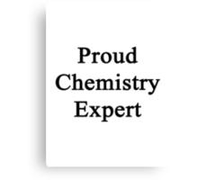 Proud Chemistry Expert  Canvas Print