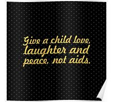 "Give a child love... ""Nelson Mandela"" Inspirational Quote (Square) Poster"