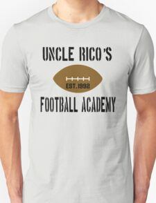 Uncle Rico's Football Academy - Napoleon Dynamite Unisex T-Shirt