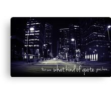 Not Sure What Kind of Quote Goes Here... Canvas Print