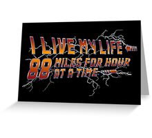 88 miles at a time Greeting Card