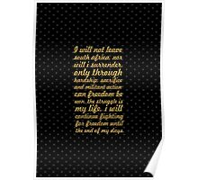 "I will not leave... ""Nelson Mandela"" Inspirational Quote Poster"
