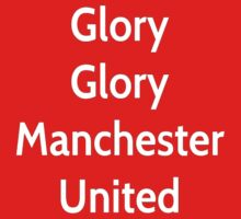 Glory Glory Manchester United  by Sportsmad1