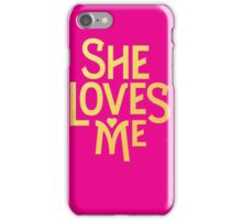 She Loves Me - Broadway iPhone Case/Skin