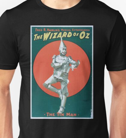 Performing Arts Posters Fred R Hamlins musical extravaganza The wizard of Oz 1401 Tin Man Unisex T-Shirt