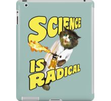 Science is radical -- Cats finally master fire! iPad Case/Skin
