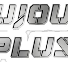 """Toujours plus"" Sticker"