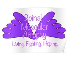 Spinal Muscular Atrophy - Living Fighting Hoping Poster