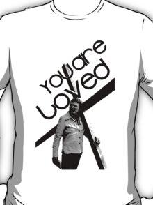 You Art Loved T-Shirt