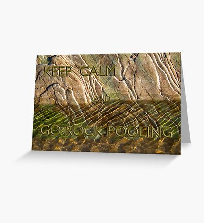 Keep calm and go rock pooling Greeting Card