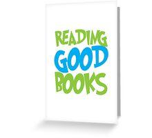Reading good books Greeting Card