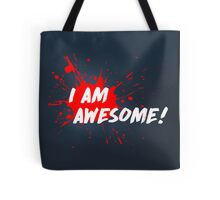 I am Awesome! Tote Bag