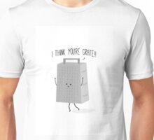 I Think You're Grate! Unisex T-Shirt