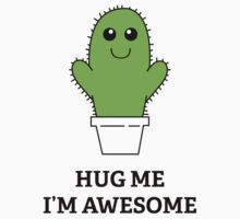 Hug Me, I'm Awesome by DesignFactoryD