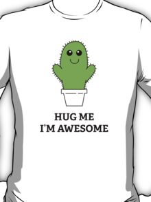 Hug Me, I'm Awesome T-Shirt