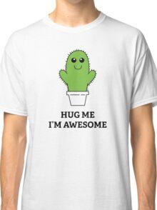 Hug Me, I'm Awesome Classic T-Shirt
