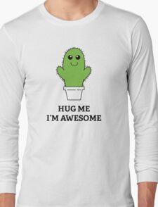 Hug Me, I'm Awesome Long Sleeve T-Shirt