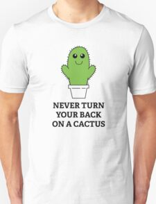 Never Turn Your Back On A Cactus T-Shirt