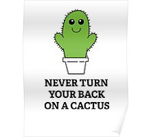 Never Turn Your Back On A Cactus Poster
