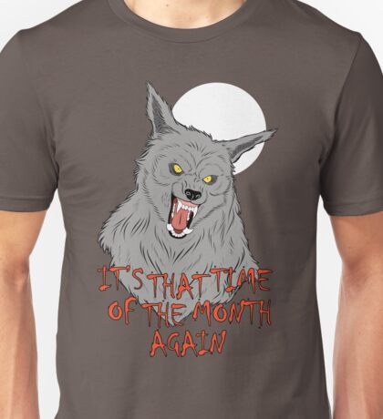 That Time of the Month Unisex T-Shirt