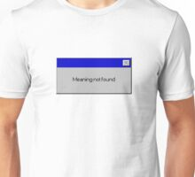 Meaning not found Unisex T-Shirt