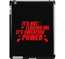 It's not leaking oil, it's sweating power (4) iPad Case/Skin