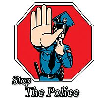 Stop the Police Photographic Print