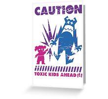 Caution... Kids!!! Greeting Card
