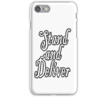 Highwayman, Stand and Deliver, Highway, Robbery, Your money or your life! Black on White iPhone Case/Skin