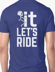 F It, Let's Ride. Awesome Biker T-shirt Unisex T-Shirt